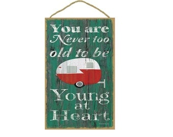 """Teal Never Too Old To Be Young At Heart Retro Teardrop Pull Camper Camping Sign Plaque 10""""x16"""""""