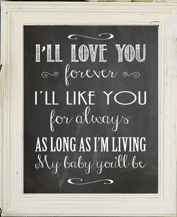 Ill love you forever Ill like you for always by JandSGraphics