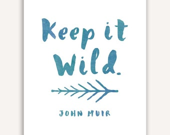 Nature Lover gift for him, John Muir Quote Print, Environmentalist, Keep it Wild Typographic Art, conservationist