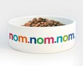 Dog Bowl Nom Nom Nom - Ceramic Funny Dog Food Pet Bowls