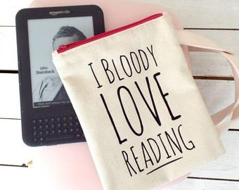 I Bloody Love Reading | Kindle Cover | Book Pouch | Ereader Cover | Book Lover Gift | Reading Gift | Book Gift
