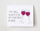 You Will Always Be My Partner In Wine, best friend card, funny friend card, friendship card, best friend gift, wine gift, unique wine gift