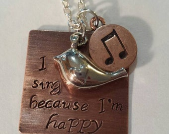 I sing because I'm happy necklace