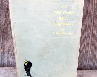 1936 Edition of My Ten Years in a Quandary by Robert Benchley