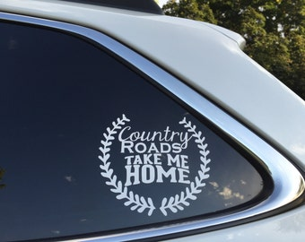 Country Roads take me home Decal