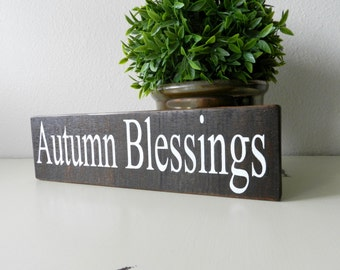 Autumn Blessing Sign - Thanksgiving Decorations - Thanksgiving Decor - Fall Decorations - Fall Wood Sign - Fall Shelf Sitter Sign