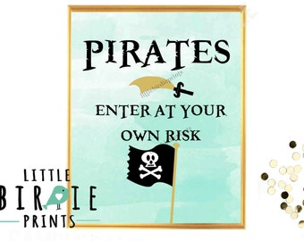PIRATE BIRTHDAY PARTY Sign Mermaid and Pirate Party Pirates Enter at your own risk Pirate Birthday Party Gold Pirate