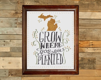 Grow where you are planted - Michigan digital print
