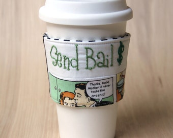 Coffee Cup Sleeve - Send Bail - Ready to Ship