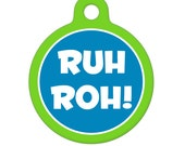 Pet Tag - Ruh Roh Pet ID Tag, Dog Tag, Cat Tag. Luggage Tag