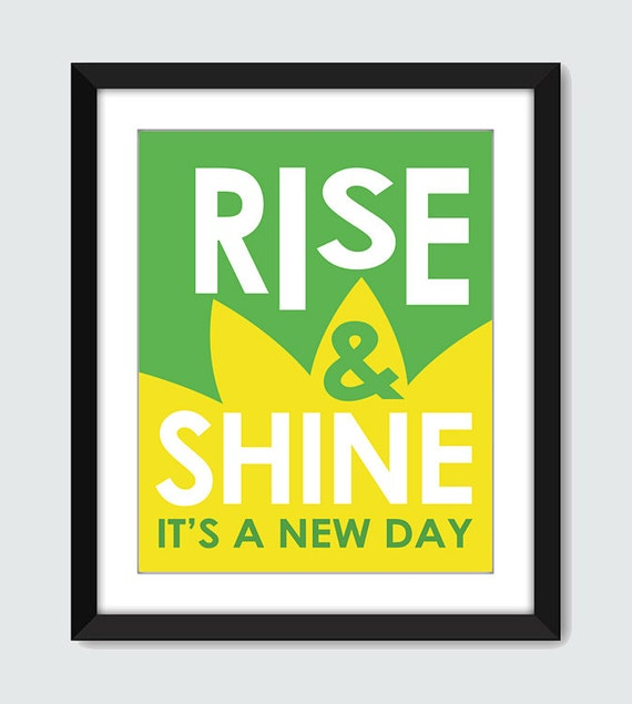 Rise And Shine, It's A New Day Wall Art. 8x10 Custom Wall Print. Motivational Wall Poster by mateoandtobias on Etsy