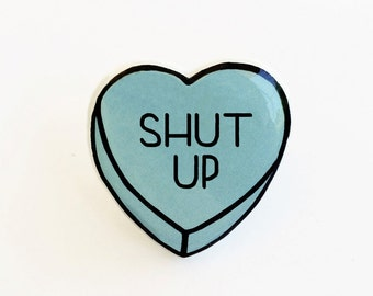 Shut Up - Anti Conversation Blue Heart Pin Brooch Badge