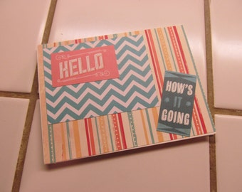 Hello, How's It Going -- Greeting Card, Hello