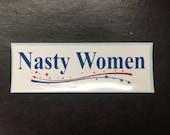 2016 Election NASTY WOMEN decal bumper sticker