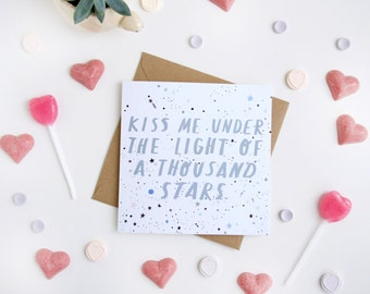 Valentines Card - Kiss Me Under the Light of A Thousand Stars - Ed Sheeran