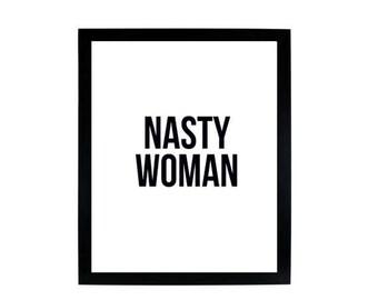 Nasty Woman - 8x10 Digital Print