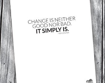 Change Simply Is – Don Draper Quote – Digital File – 8x10