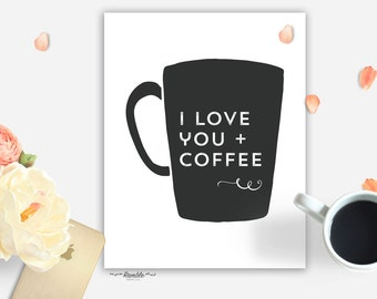 Modern Romantic Gift DIY Printable - I Love You + Coffee - Instant Download