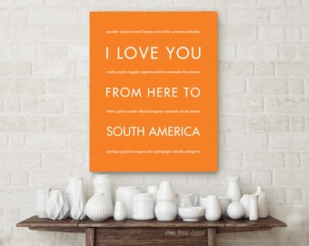 Travel Gift Idea, South America Art, Travel Print, Vacation Gift, I Love You From Here To SOUTH AMERICA, Shown in Orange