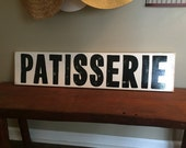 PATISSERIE Pastry Sweets Bakery Sign Wall Art Plaque Wooden U Pick Color Decor Fixer Upper Country Living Style HP Chic Shabby Rustic