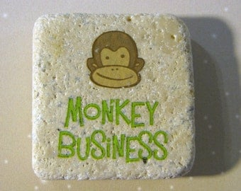 Monkey Business..sayings..funny..phrase...natural stone magnet 2x2..cute gift favors..brown