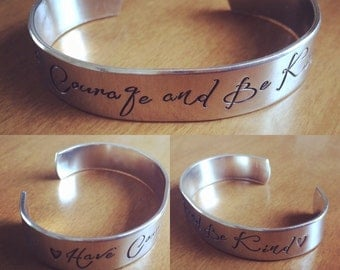 Have courage and be kind... cuff bracelet...