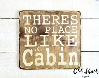 There's no place like the cabin : wood sign, handmade, cabin sign, cabin décor, outdoors (#8-001)