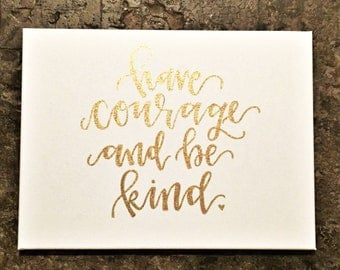 Have Courage Gold Script Canvas