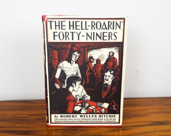 First Edition Novel Book The Hell Roarin Forty Niners by Robert Welles Ritchie, American History Teacher Gift Ideas, Birthday Present