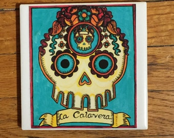 La Calavera (The Skull) Ceramic Tile Coaster -  Loteria and Day of the Dead skull Dia de los Muertos calavera designs