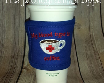 "Ready to ship! Blue Coffee Tea Insulated Cafe Cozy Wrap - Embroidered - Go Green - ""My blood type is coffee."""