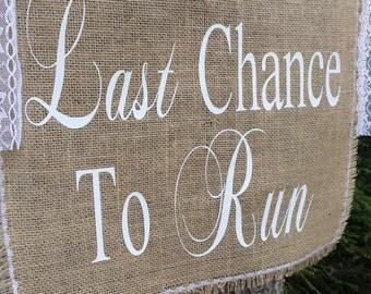 Last Chance To Run Banner, Burlap Banner, Burlap Wedding, Rustic Wedding, Wedding Banner, Burlap and Lace