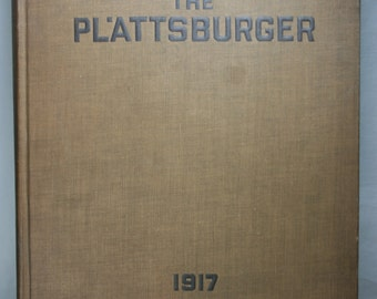 The Plattsburger - 1917 - WWI - Historical Book
