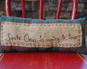 Santa Claus is coming to town hand stitched pillow