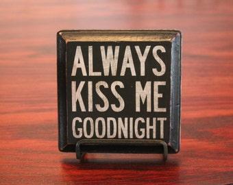 Vintage Wood  'Always Kiss Me Goodnight' Sign