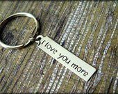 I Love You More Hand Stamped Key Chain Set, Gift for him, love, husband, Valentine's Day