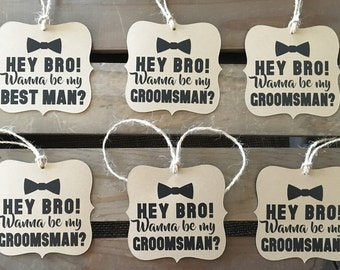 Will you be my Groomsman & Best Man Tags - Hey Bro - Square Bracket Shaped - BowTie - Rustic Modern - WEDDING - Personalize - Recycled - Eco