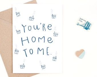 you're home to me - valentine's day card - anniversary card - love card - recycled paper