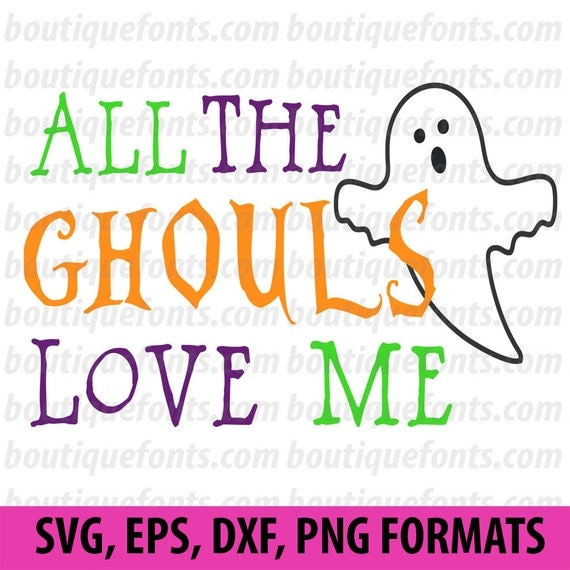 Download Items similar to All the Ghouls Love Me SVG and DXF Cut ...
