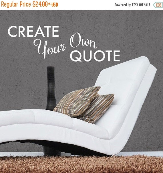 Create Your Own Quotes On Pictures: ON SALE Create Your Own Quote Personalized Wall By Danadecals