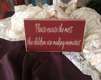 Please excuse the mess children are making memories