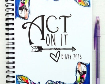 Act On It Diary Journal 2016
