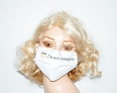 Designer flu mask, I Am Not Contagious - White Mask, soft cotton, adjustable ear loops, by Mouth Shutters