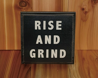 Rise and Grind - distressed home decor, wall art, painted wood sign, coffee, morning, kitchen