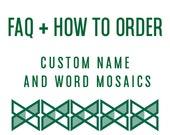 Custom Mosaic Name Art  -  FAQ For Ordering from Green Street Mosaics