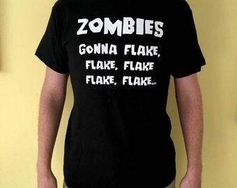Zombie Halloween T Shirt - Zombie T Shirt - Zombie T-Shirt - Halloween T-Shirt - Halloween Zombie - Zombies Gonna Flake T Shirt - T Shirt