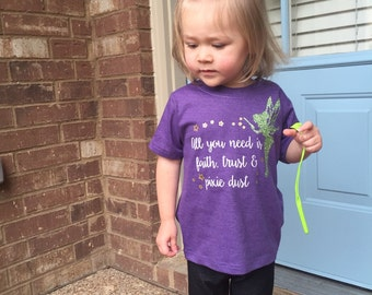Tinkerbell Peter Pan All You Need Is Faith Trust And Pixie Dust Custom Women Men Kid Child Matching Family Perfect for a Disney Vacation Tri