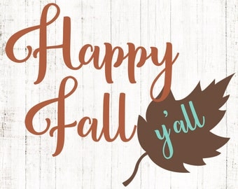 Happy Fall Y'all SVG Cutting File - Autumn Leaf - Vinyl Fall Sign - Transparent PNG