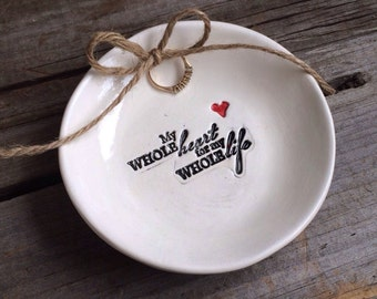 """Ring Dish, Romantic ring bearer bowl, Wedding Ring Bowl, romantic Ring Dish, romantic Quote """"My heart for my whole life"""""""