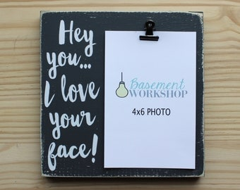 Hey You I Love Your Face Wood Photo Block - Picture Frame - Photo Display - photo block